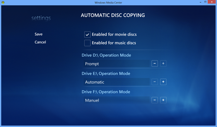 Running in Windows Media Center, the user can also configure the operation modes of the individual drives, allowing perhaps to have one drive for automated disc copying, and one drive for playback, or, to manually start copying if having only one drive.